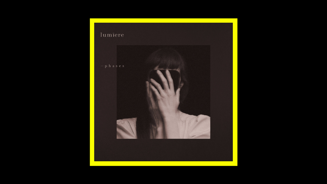 Lumiere – Phases