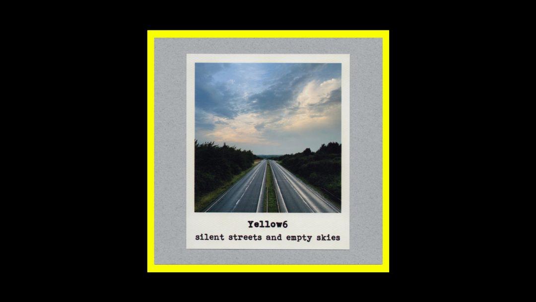 Yellow6 - Silent Streets And Empty Skies Radioaktiv