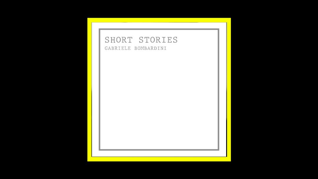 Gabriele Bombardini - Short Stories Radioaktiv