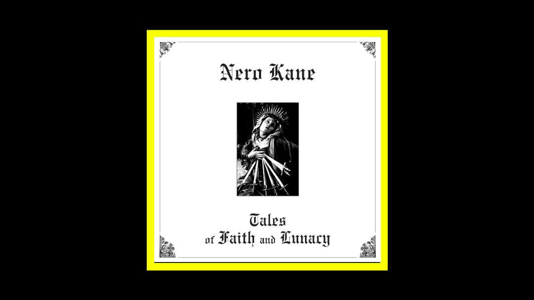 Nero Kane – Tale of Faith and Lunacy