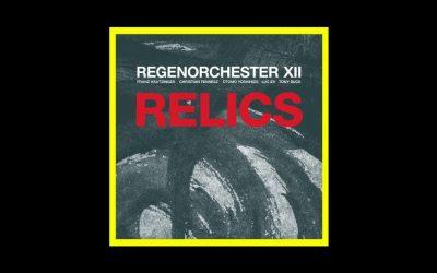 Regenorchester XII – Relics