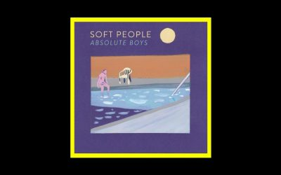 Soft People – Absolute Boys