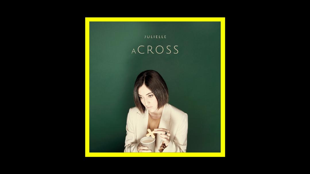 Julielle – aCross