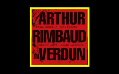Penny Rimbaud – Arthur Rimbaud in Verdun