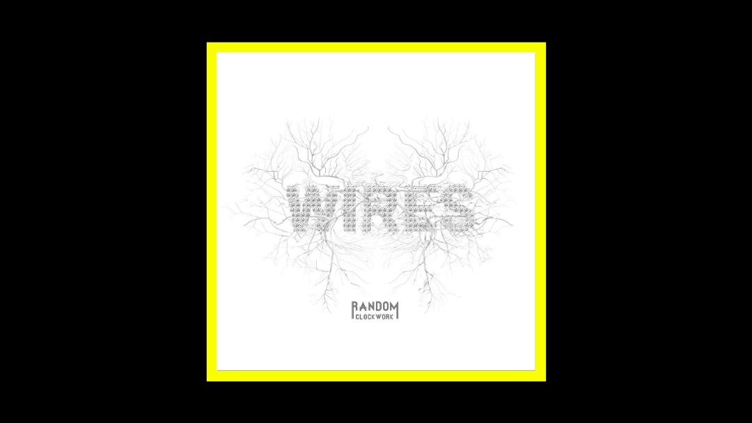 Random Clockwork – Wires