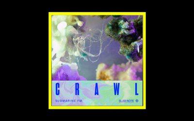Submarine FM – Crawl