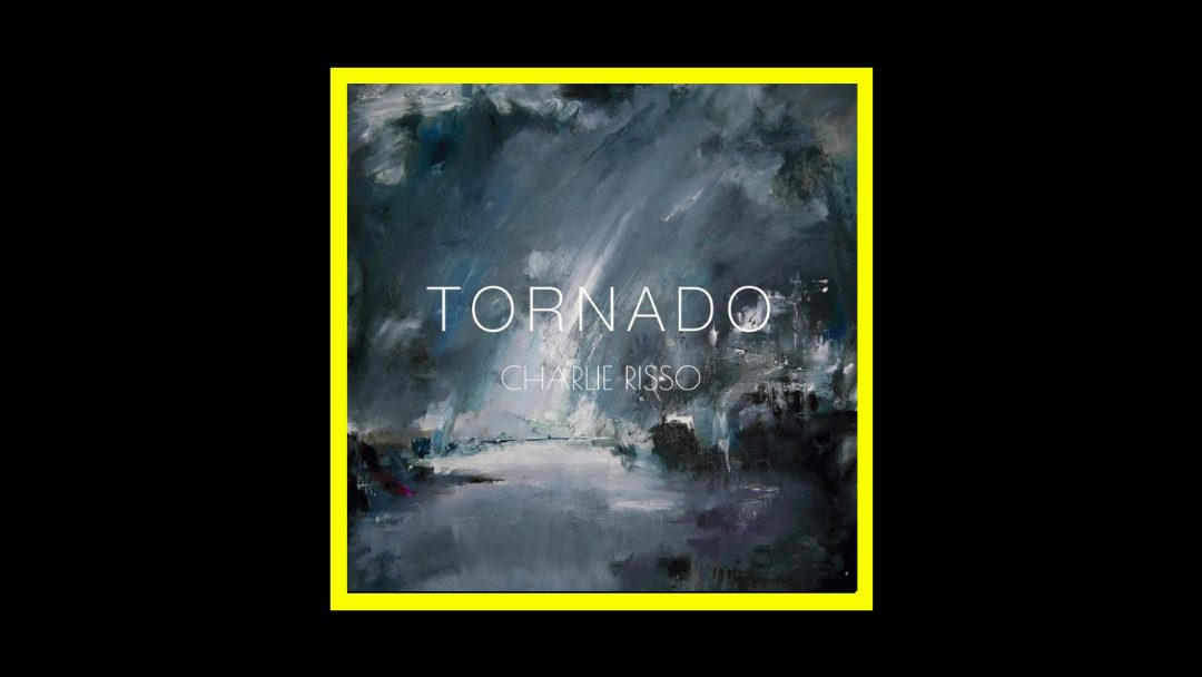 Charlie Risso – Tornado