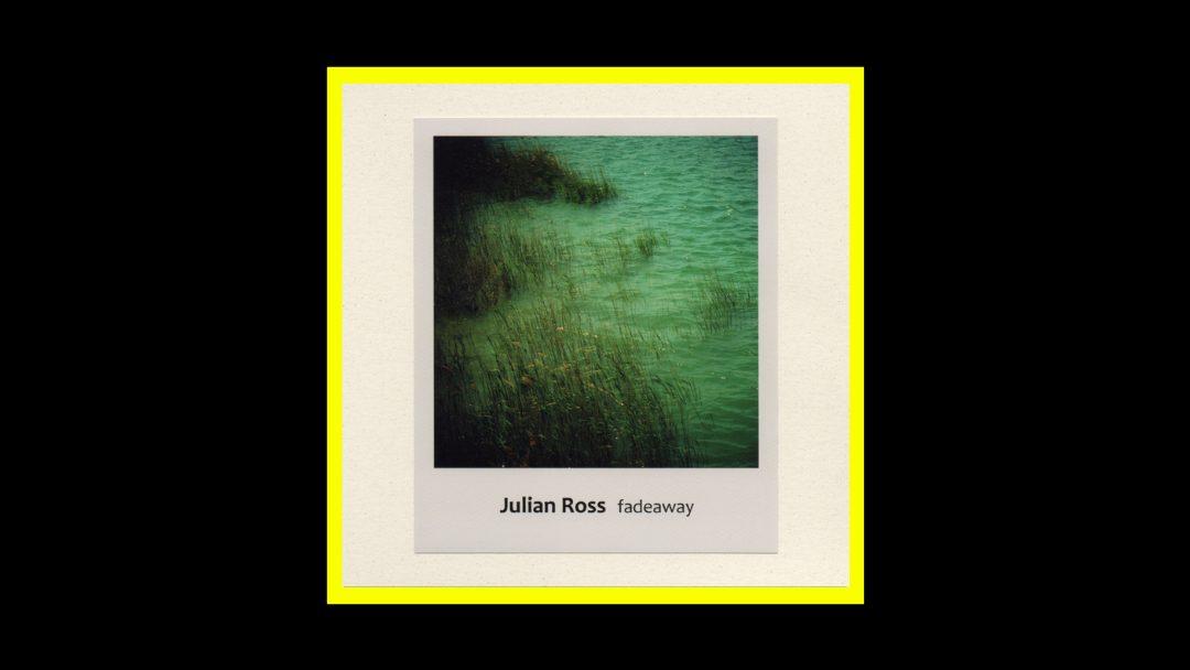 Julian Ross - Fadeaway Radioaktiv