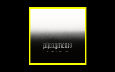 Phragments – Anthems Of Solitude