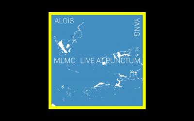 Aloïs Yang – MLMC Live At Punctum