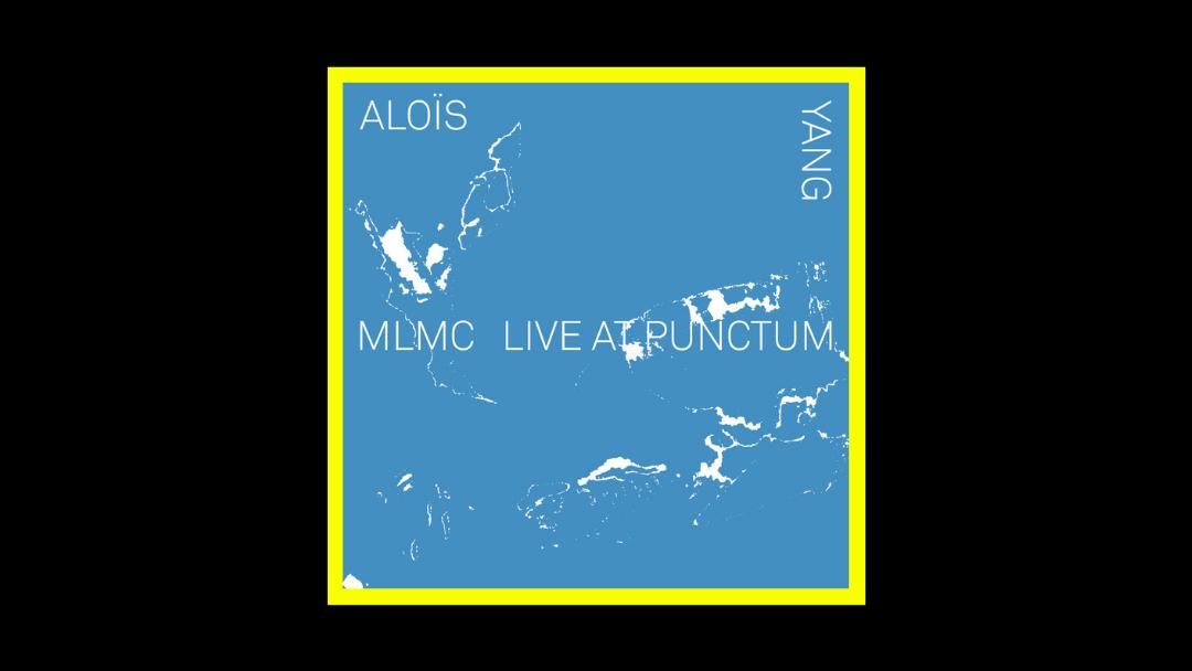 Aloïs Yang - MLMC Live At Punctum Radioaktiv