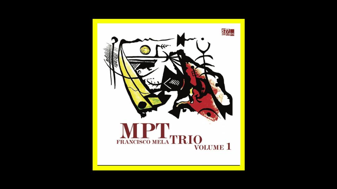 Francisco Mela - MPT Trio Volume 1 Radioaktiv