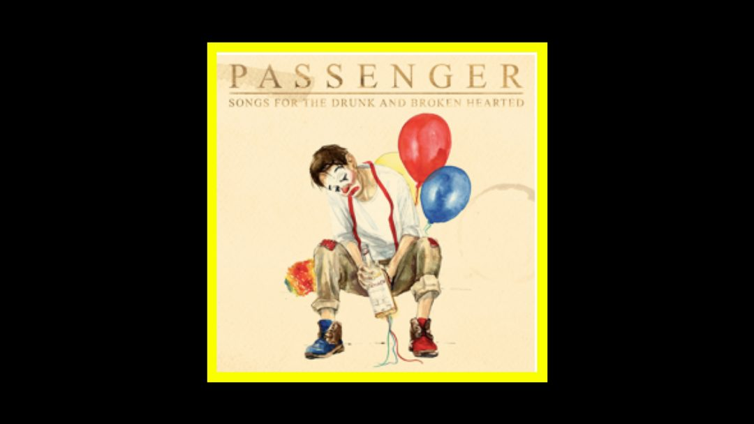 Passenger - Songs For The Drunk And Broken Hearted Radioaktiv