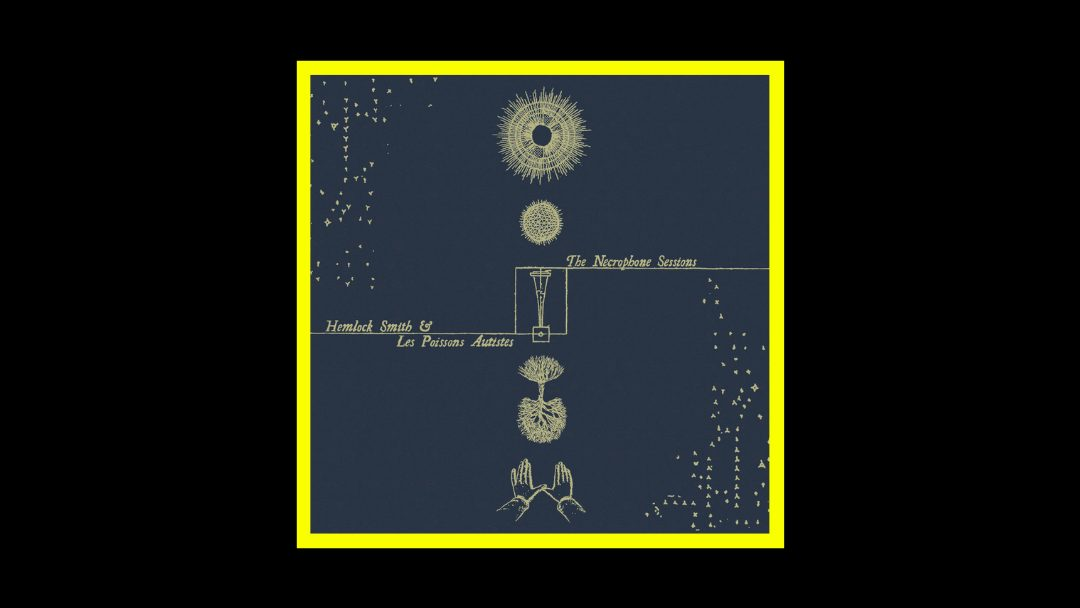 Hemlock Smith & les Poissons Autistes - The Necrophone Sessions Radioaktiv