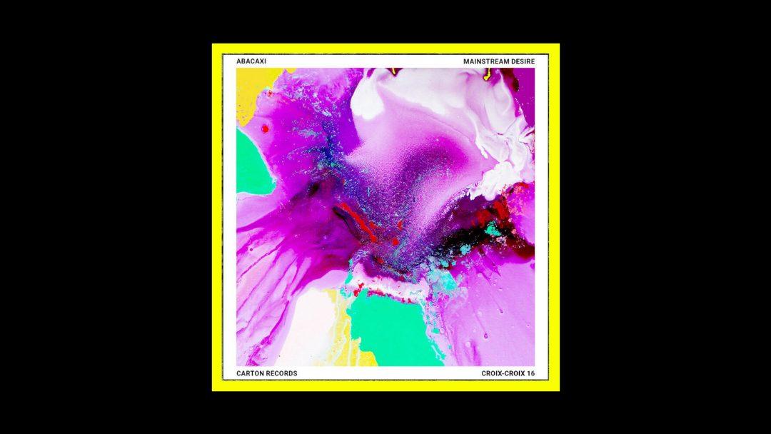 Abacaxi - Mainstream Desire Radioaktiv