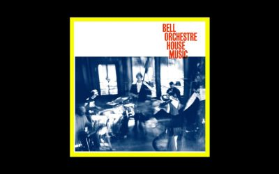 Bell Orchestre – House Music