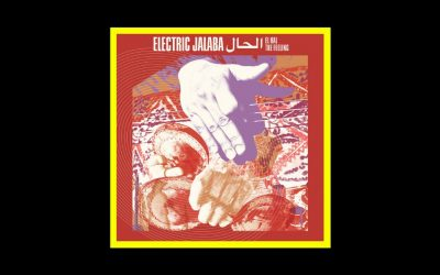 Electric Jalaba – El Hal / The Feeling