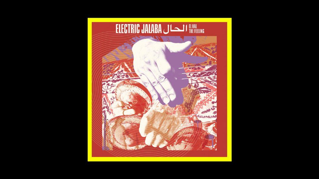 Electric Jalaba – El Hal / The Feeling