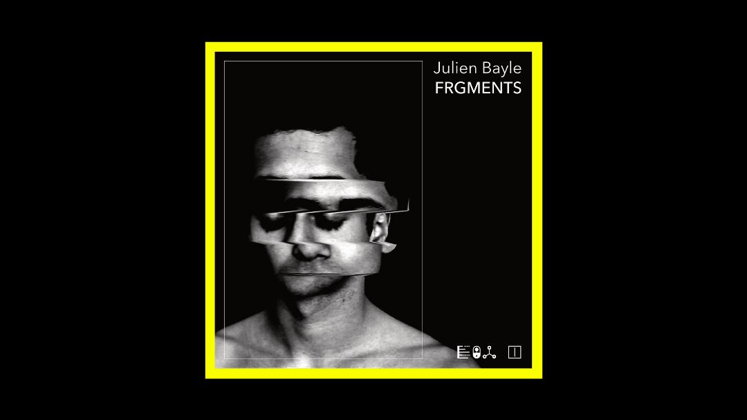 Julien Bayle - FRGMENTS Radioaktiv