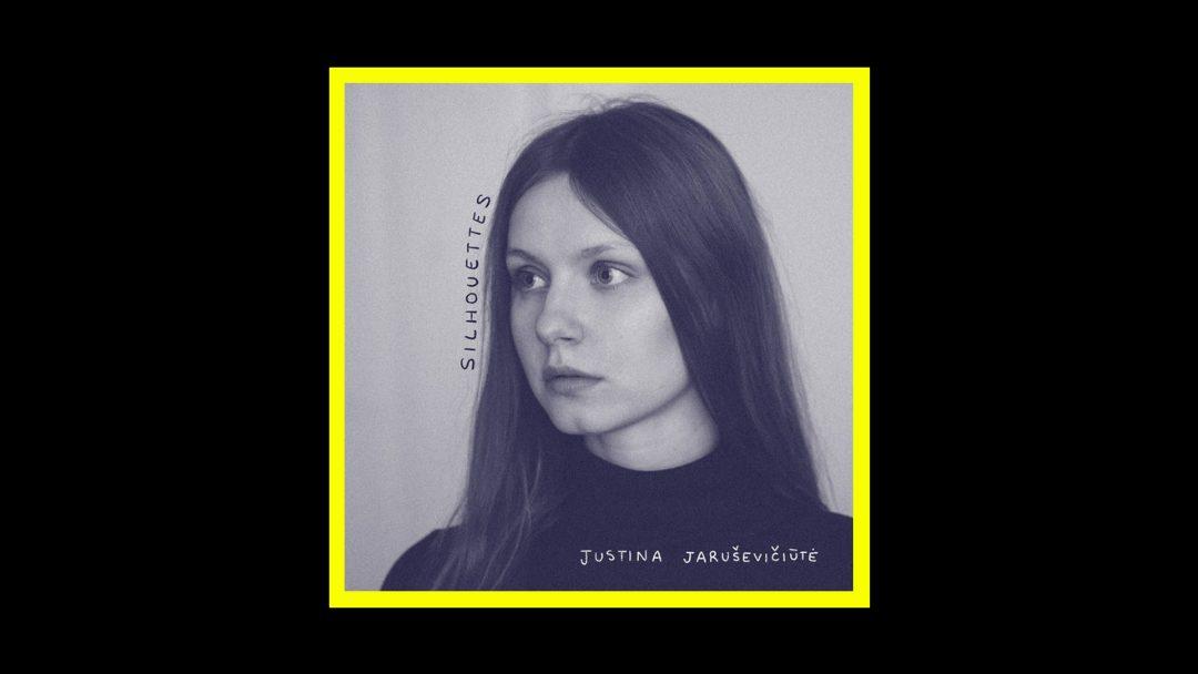 Justina Jaruševičiūtė - Silhouettes Radioaktiv
