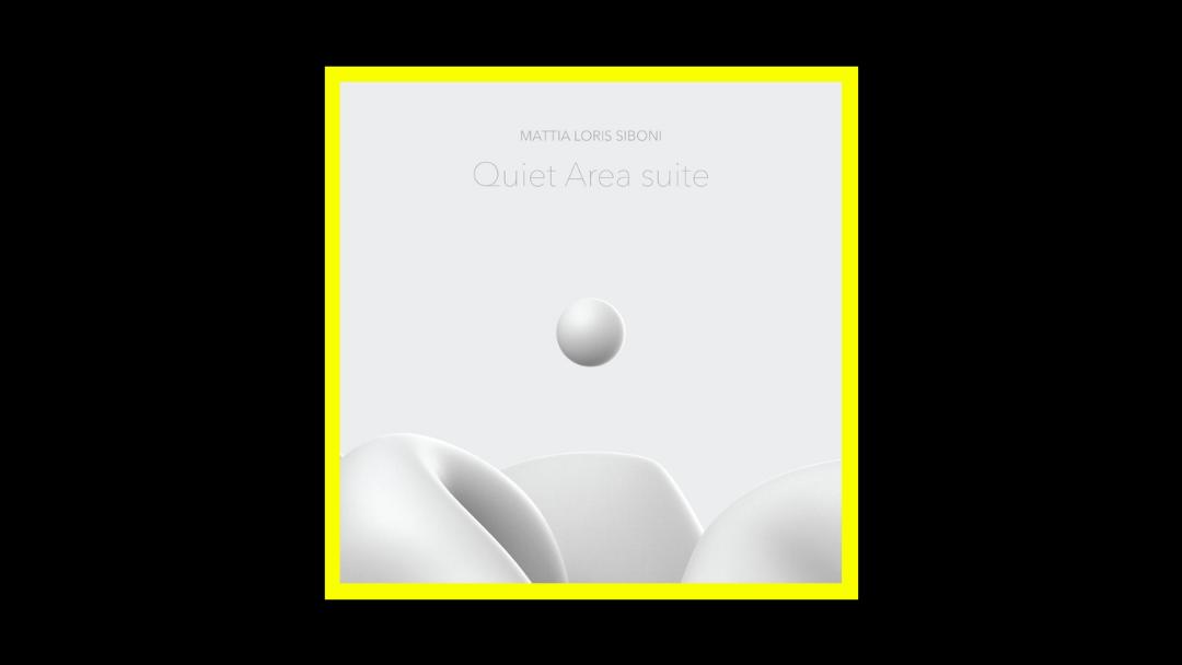 Mattia Loris Siboni - Quiet Area Suite Radioaktiv