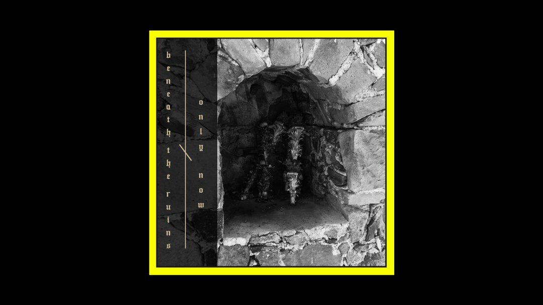 Only Now x Beneath The Ruins - Anamnesis Radioaktiv