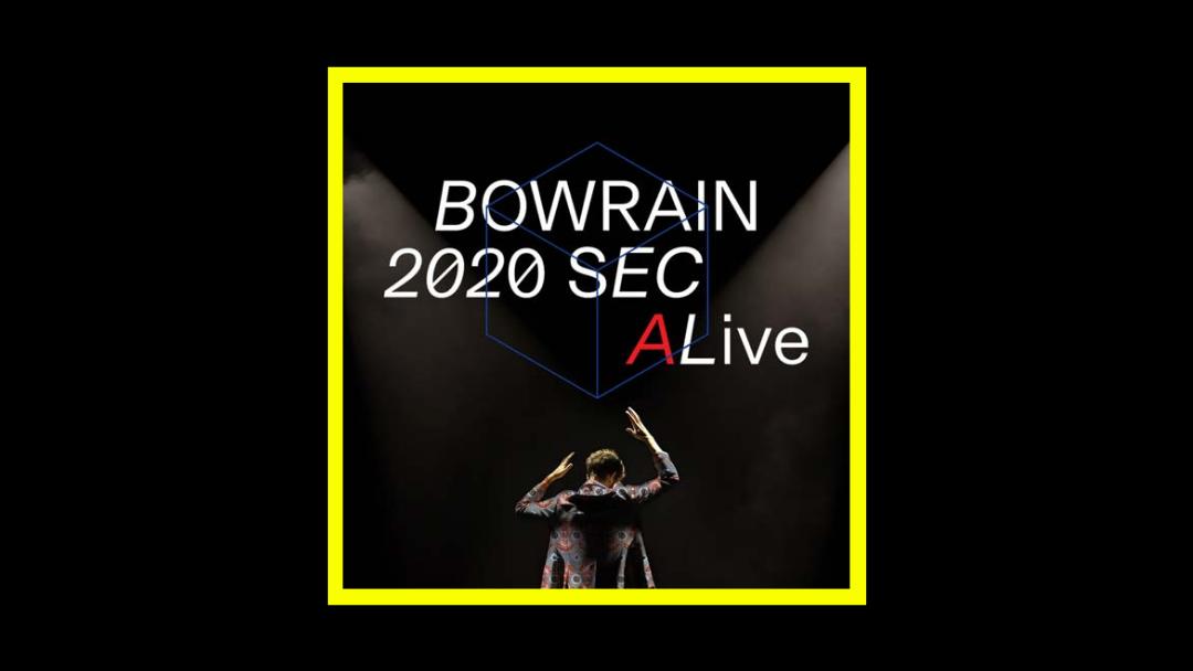 Bowrain – 2020 Second ALive