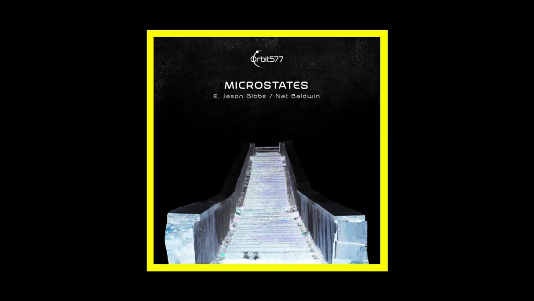E. Jason Gibbs & Nat Baldwin - Microstates Radioaktiv