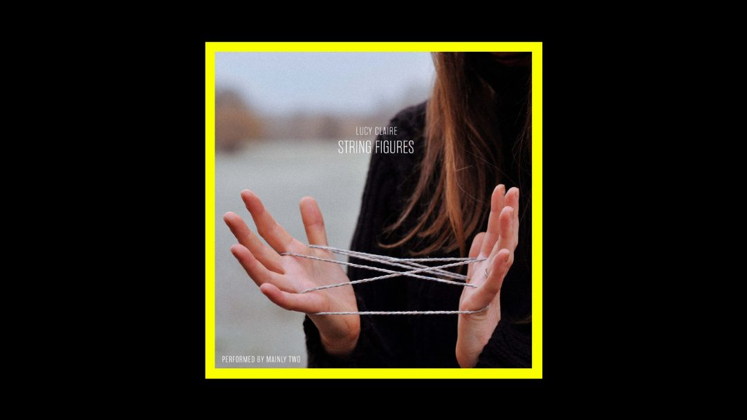 Lucy Claire - String Figures Radioaktiv