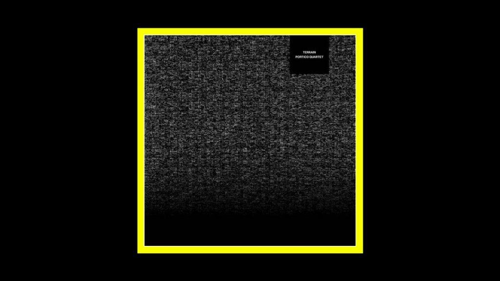 Portico Quartet - Terrain Radioaktiv