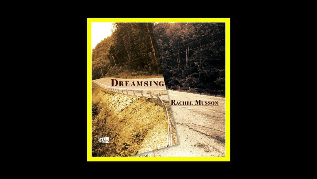 Rachel Musson – Dreamsing