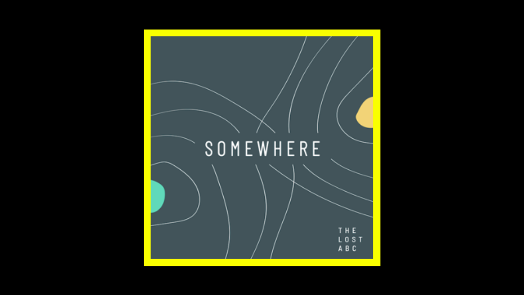 The Lost ABC – Somewhere