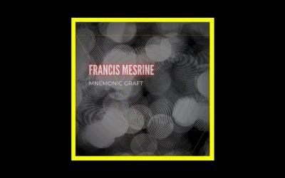 "EP Premiere: ""Mnemonic Graft"" di Francis Mesrine"