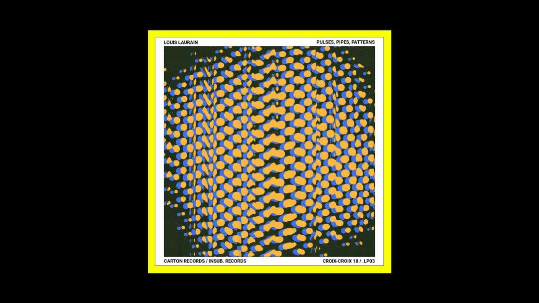 Louis Laurain - Pulses, Pipes, Patterns Radioaktiv