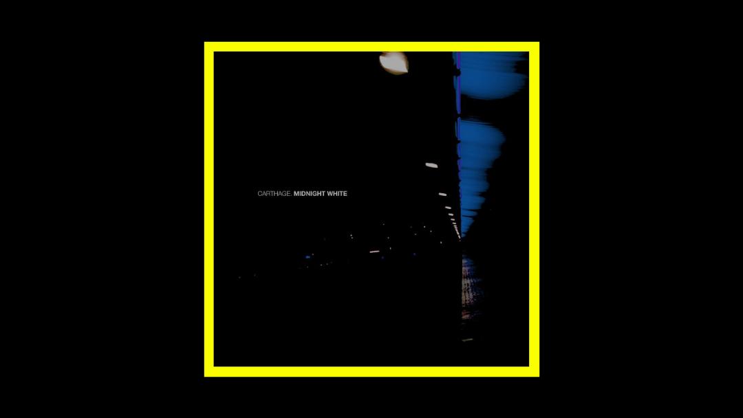CARTHAGE - Midnight White Radioaktiv