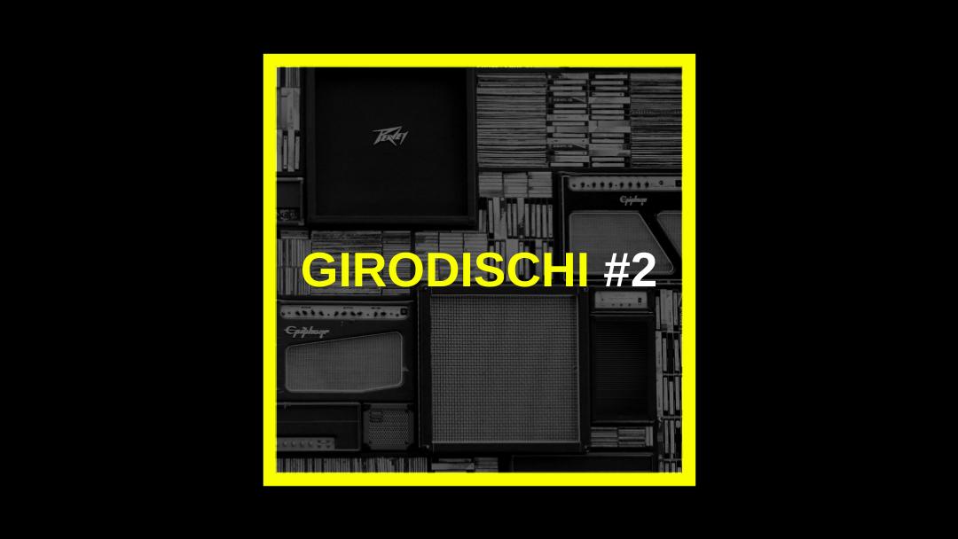 Girodischi #2