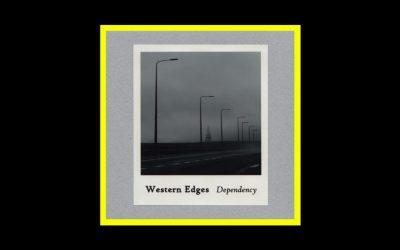 Western Edges – Dependency