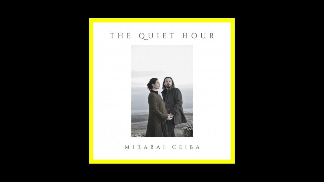 Mirabai Ceiba – The Quiet Hour