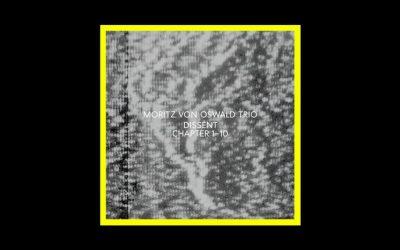 Moritz von Oswald Trio – Dissent