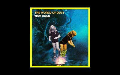 The World of Dust – True Sound