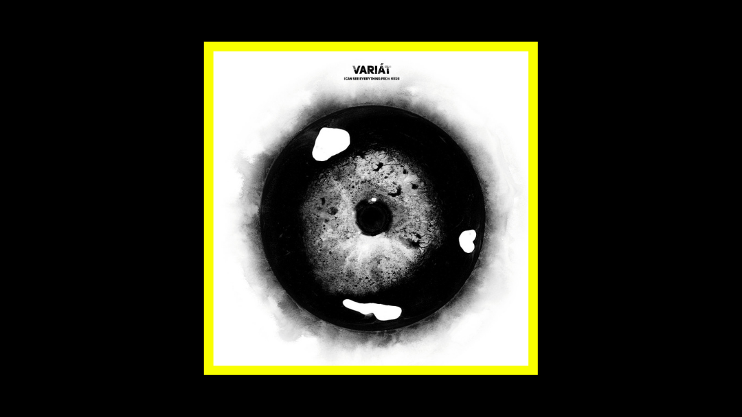 VARIÁT - I Can See Everything From Here Radioaktiv