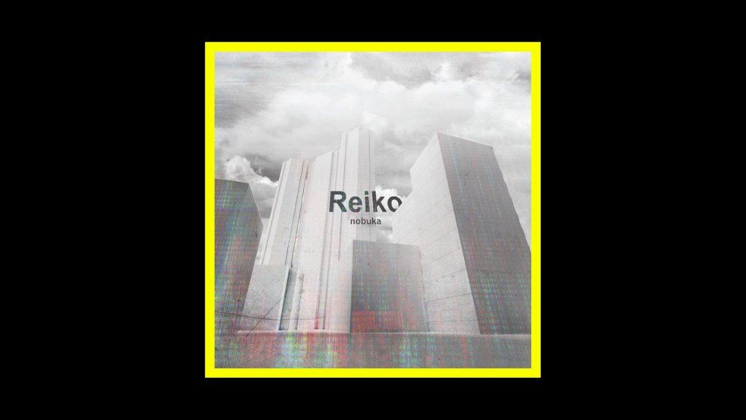 Nobuka – Reiko