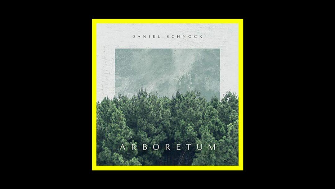 Daniel Schnock – Arboretum
